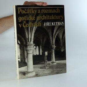 náhled knihy - Počátky a rozmach gotické architektury v Čechách