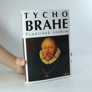 náhled knihy - Tycho Brahe : hvězdářova odysea z Dánska do Čech