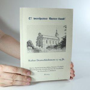 náhled knihy -  O! werthestes Vatter-Land! Kultur Deutschböhmens 17.-19. Jh.