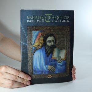 náhled knihy - Magister Theodoricus, dvorní malíř císaře Karla IV.