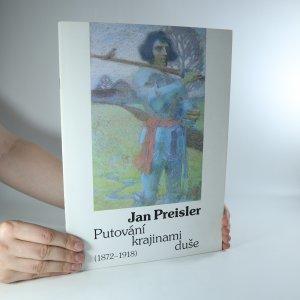náhled knihy - Jan Preisler. Putování krajinami duše (1872-1918)