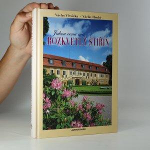 náhled knihy - Jakou cenu má rozkvetlý Štiřín. Ohlédnutí za léty 1395-2013