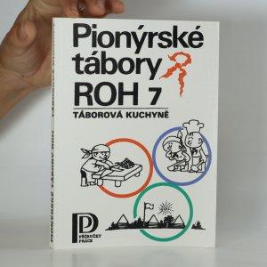 náhled knihy - Pionýrské tábory ROH. 7. Táborová kuchyně