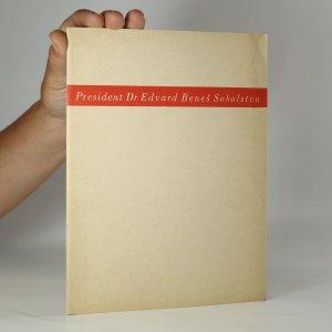 náhled knihy - President Dr. Edvard Beneš Sokolstvu