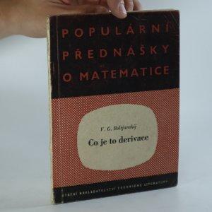 náhled knihy - Co je to derivace. Určeno žákům vyš. tříd výběrových škol