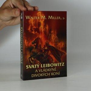 náhled knihy - Svatý Leibowitz a vládkyně divokých koní