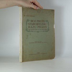náhled knihy - Boj proti starobylému rázu Prahy od století XVIII. až na naši dobu (asi věnování autora)