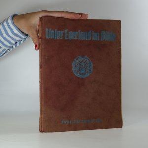náhled knihy - Unser Egerland im Bilde (Naše Chebsko v obrazcích) Kniha je cítit zatuchlinou