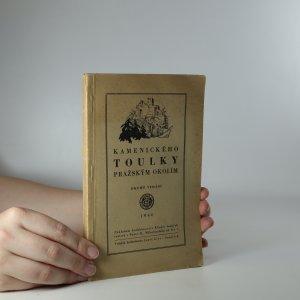 náhled knihy - Kamenického toulky pražským okolím : Povltaví, Polabí, Posázaví, brdské a křivoklátské lesy a jiné. (Je cítit zatuchlinou)