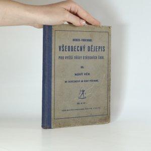 náhled knihy - Všeobecný dějepis pro vyšší třídy středních škol. 3. díl. Nový věk.