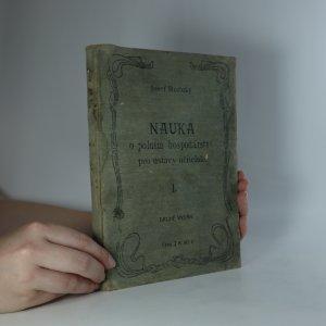 náhled knihy - Nauka o polním hospodářství pro ústavy učitelské. I. díl. (Je cítit zatuchlinou)