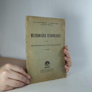 náhled knihy - Mechanická technologie. II. díl, Ruční zpracování kovů, slitin a dřeva, slevačství (Je cítit zatuchlinou)
