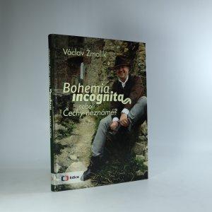 náhled knihy - Bohemia incognita, neboli, Čechy neznámé?