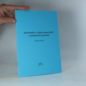 náhled knihy - Spiritualita u vážně nemocných a umírajících pacientů