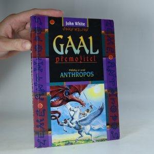 náhled knihy - Gaal přemožitel: příběhy ze země Anthropos