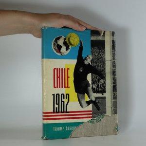 náhled knihy - Chile 1962. Triumf československého futbalu