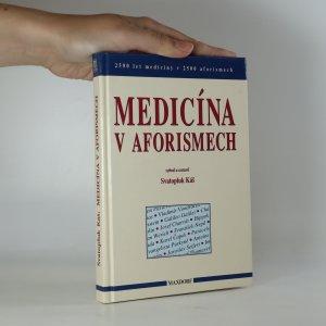 náhled knihy - Medicína v aforismech. 2500 let medicíny v 2500 aforismech