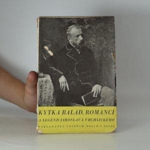 náhled knihy - Kytka balad, romancí a legend Jaroslava Vrchlického