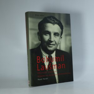 náhled knihy - Bohumil Laušman. Politický životopis. Riskantní hry sociálnědemokratického lídra