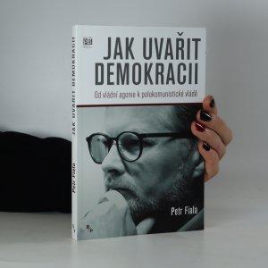 náhled knihy - Jak uvařit demokracii. Od vládní agonie k polokomunistické vládě