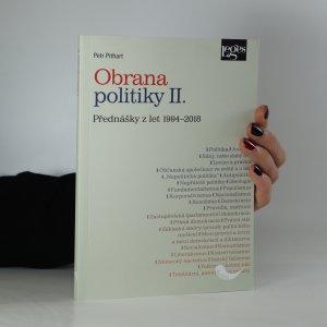 náhled knihy - Obrana politiky II. -  přednášky z let 1994-2018