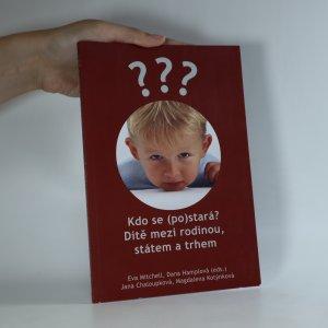 náhled knihy - Kdo se (po)stará? Dítě mezi rodinou, státem a trhem