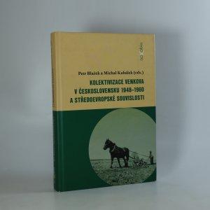 náhled knihy - Kolektivizace venkova v Československu 1948-1960 a středoevropské souvislosti