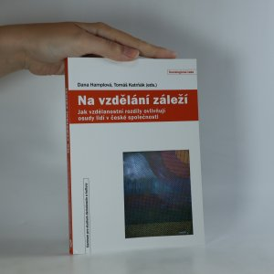 náhled knihy - Na vzdělání záleží. Jak vzdělanostní rozdíly ovlivňují osudy lidí v české společnosti