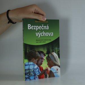 náhled knihy - Bezpečná výchova. Budování jisté vztahové vazby mezi rodiči a dětmi