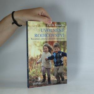 náhled knihy - Uvolněné rodičovství. Rozumně, citlivě a s menším nasazením