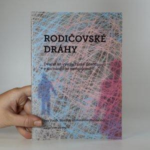 náhled knihy - Rodičovské dráhy. Dvacet let vývoje české porodnosti v sociologické perspektivě