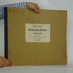 náhled knihy - Vogels Karte des Deutschen Reichs und der Alpenländer. (34 přílohy. Kompletní)