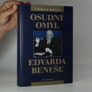 náhled knihy - Osudný omyl Edvarda Beneše 1939-1948. Československá cesta do sovětského područí