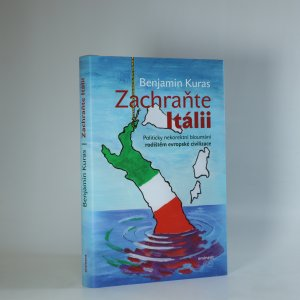 náhled knihy - Zachraňte Itálii. Politicky nekorektní bloumání rodištěm evropské civilizace