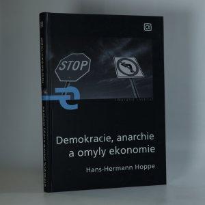 náhled knihy - Demokracie, anarchie a omyly ekonomie
