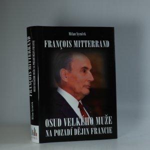 náhled knihy - François Mitterrand. Osud velkého muže na pozadí dějin Francie