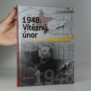 náhled knihy - 1948: Vítězný únor. Cesta k převratu