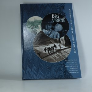 náhled knihy - Děti v Brně. Kapitoly o dětství ve městě pod Špilberkem
