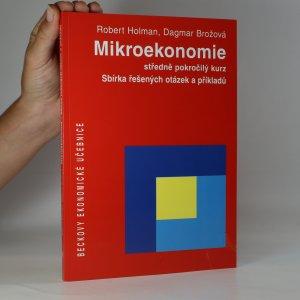 náhled knihy - Mikroekonomie. Středně pokročilý kurz; sbírka řešených otázek a příkladů