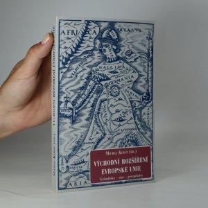 náhled knihy - Východní rozšíření Evropské unie. Východiska, stav, perspektivy
