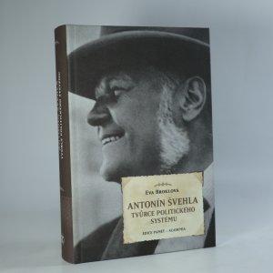 náhled knihy - Antonín Švehla. Tvůrce politického systému