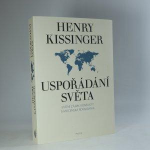 náhled knihy - Uspořádání světa. Státní zájmy, konflikty a mocenská rovnováha