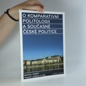 náhled knihy - O komparativní politologii a současné české politice