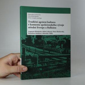 náhled knihy - Tradiční agrární kultura v kontextu společenského vývoje střední Evropy a Balkánu