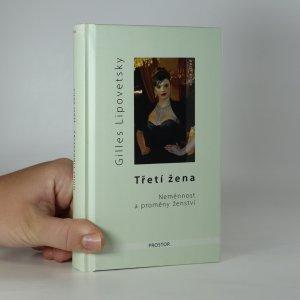 náhled knihy - Třetí žena. Neměnnost a proměny ženství