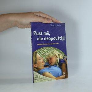 náhled knihy - Pusť mě, ale neopouštěj! Utváření zdravé vazby mezi rodiči a dětmi