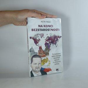 náhled knihy - Na konci bezstarostnosti. Co nechceme slyšet o Evropě, národních zájmech a zahraniční politice