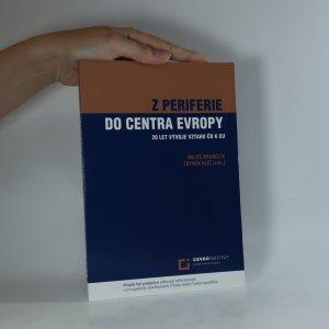náhled knihy - Z periferie do centra Evropy. 20 let vývoje vztahu ČRk EU