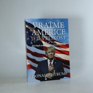 náhled knihy - Vraťme Americe její velikost. Jak dát do pořádku ochromenou Ameriku
