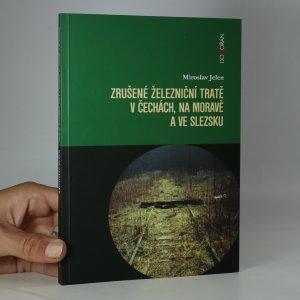 náhled knihy - Zrušené železniční tratě v Čechách, na Moravě a ve Slezsku